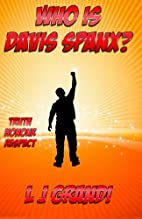 Who is Davis Spanx?: Truth Honour Respect…