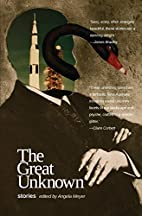 The Great Unknown by Angela Meyer