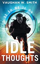 Idle Thoughts by Vaughan W. Smith