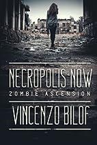Necropolis Now: ZOMBIE ASCENSION: Book One…