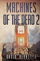 Machines of the Dead 2 by David Bernstein