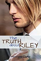 The Truth About Riley by Henrietta Clarke