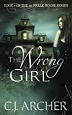 The Wrong Girl by C. J. Archer