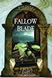 Dart-Thornton, Cecilia: Fallowblade: The Crowthistle Chronicles Book #4 (Volume 4)