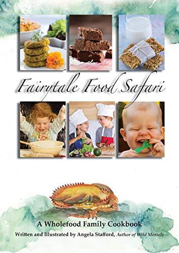 fairytale-food-safari-a-wholefood-family-cookbook