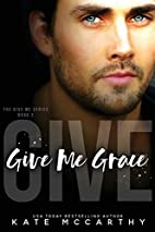 Give Me Grace by Kate McCarthy