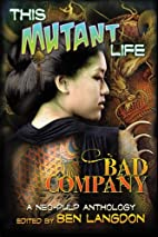 This Mutant Life: Bad Company: A Neo-Pulp…