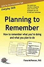 Planning to remember: How to remember what…