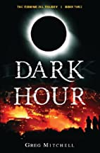 Dark Hour (Book Three of The Coming Evil) by…