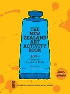 New Zealand Art Activity Book: 100 ideas for…