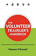 The Volunteer Traveler's Handbook by…