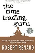 The Time Trading Guru: Escape the workplace,…