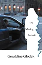 The Missing Portrait by Geraldine Glodek