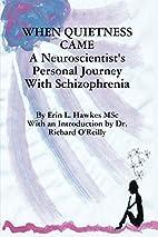 When Quietness Came: A Neuroscientist's…
