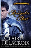 Delacroix, Claire: The Renegade's Heart: The True Love Brides 1
