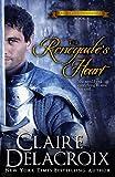 Delacroix, Claire: The Renegade's Heart: The True Love Brides 1