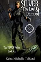SILVER: The Lost & Damned by Keira Michelle…