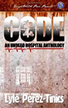 Code Z: An Undead Hospital Anthology by…