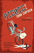 Picnic at the Iron Curtain: A Memoir: From…