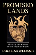 Promised Lands: Growing Up Absurd in the…