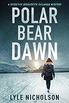 Polar Bear Dawn by Lyle Nicholson