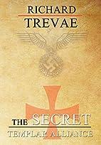 The Secret Templar Alliance by Richard…