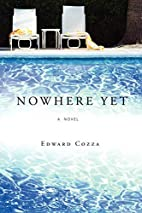 Nowhere Yet by Edward Cozza