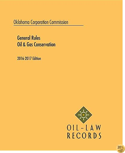 Oklahoma Corporation Commission Rules of Practice and Oil and Gas Conservation Law 2016