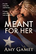 Meant for Her: The Love and Danger Series,…
