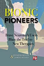 Bionic Pioneers: Brave Neurotech Users Blaze…