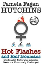 Hot Flashes and Half Ironmans: Middle-Aged…