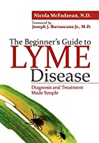The Beginner's Guide to Lyme Disease:…