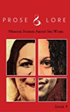Prose & Lore: Issue 4: Memoir Stories About…