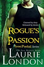 Rogue's Passion: Iron Portal #2 by Laurie…