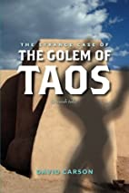 The Strange Case of the Golem of Taos: (a…