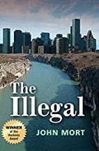 The Illegal by John Mort