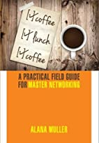 Coffee Lunch Coffee: A Practical Field Guide…