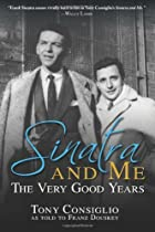 Sinatra and Me: The Very Good Years by Franz…