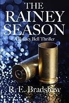 The Rainey Season by R. E. Bradshaw