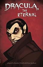 Dracula, the Eternal by Brandon Terrell