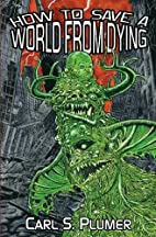 How to Save a World from Dying: A Demon…