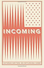 Incoming: Veteran Writers On Coming Home by…