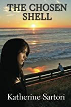 The Chosen Shell by Katherine Sartori