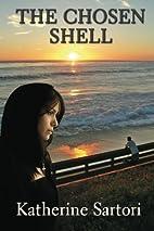 The Chosen Shell by Katherine Sartori
