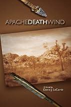 Apache Death Wind (Volume 1) by Denis J…