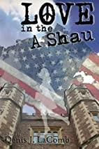 Love in the A Shau by Denis J LaComb