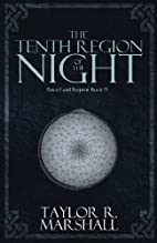 The Tenth Region of the Night by Taylor R.…