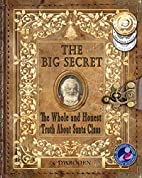The Big Secret: The Whole and Honest Truth…