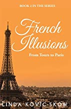 French Illusions: From Tours to Paris by…