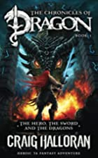 The Hero, the Sword and the Dragons by Craig…